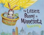 The Littlest Bunny in Minnesota: An Easter Adventure