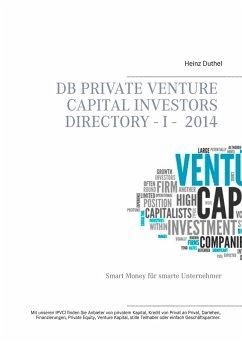 DB Private Venture Capital Investors Directory I - 2014 - Duthel, Heinz
