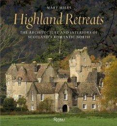 Highland Retreats: The Architecture and Interio...