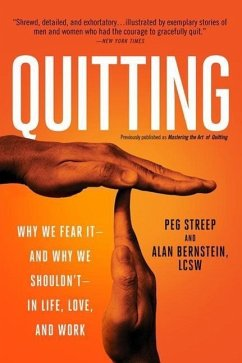 Quitting (Previously Published as Mastering the Art of Quitting): Why We Fear It--And Why We Shouldn't--In Life, Love, and Work - Streep, Peg; Bernstein, Alan