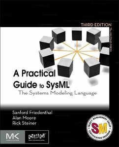 A Practical Guide to SysML - Friedenthal, Sanford; Moore, Alan; Steiner, Rick