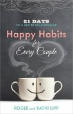 Happy Habits for Every Couple: 21 Days to a Better Relationship