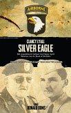 Silver Eagle (Dutch Version) - Het Waargebeurd Verhaal Van Clancy Lyall. Veteraan Van de Band of Brothers.