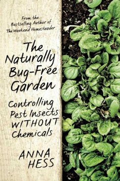 The Naturally Bug-Free Garden: Controlling Pest Insects Without Chemicals - Hess, Anna