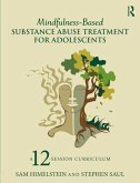 Mindfulness-Based Substance Abuse Treatment for Adolescents