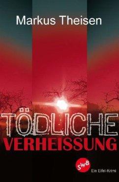 Tödliche Verheißung - Theisen, Markus