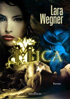 Mica / Söhne der Luna Bd.4 (eBook, ePUB) - Wegner, Lara