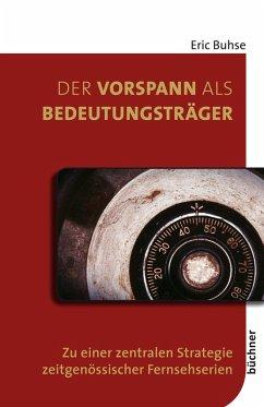 Der Vorspann als Bedeutungsträger (eBook, PDF) - Buhse, Eric