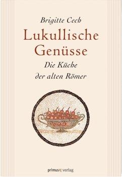 Lukullische Genüsse (eBook, ePUB) - Cech, Brigitte