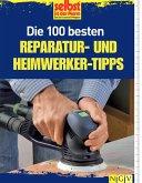 Die 100 besten Reparatur- und Heimwerker-Tipps (eBook, ePUB)