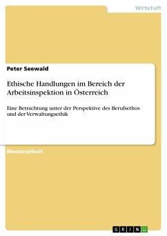 Ethische Handlungen im Bereich der Arbeitsinspektion in Österreich (eBook, PDF)