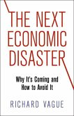 The Next Economic Disaster (eBook, ePUB)