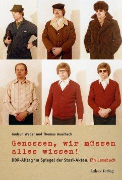 Genossen, wir müssen alles wissen! (eBook, PDF) - Weber, Gudrun; Auerbach, Thomas