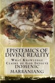 Epistemics of Divine Reality: What Knowledge Claims of God Involve (eBook, ePUB)