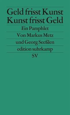 Geld frisst Kunst - Kunst frisst Geld (eBook, ePUB) - Metz, Markus; Seeßlen, Georg