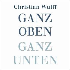 Ganz oben Ganz unten (MP3-Download) - Wulff, Christian