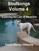 Soulsongs, Volume 4: Exploring the Law of Attraction (eBook, ePUB)