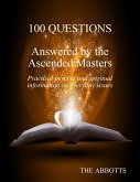 100 Questions Answered By the Ascended Masters - Practical Psychic and Spiritual Information On Everyday Issues (eBook, ePUB)