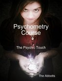 Psychometry Course - The Psychic Touch (eBook, ePUB)