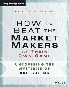 How to Beat the Market Makers at Their Own Game (eBook, PDF) - Pugliese, Fausto