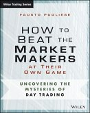 How to Beat the Market Makers at Their Own Game (eBook, ePUB)