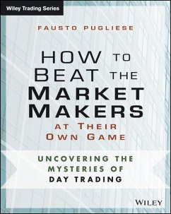 How to Beat the Market Makers at Their Own Game (eBook, ePUB) - Pugliese, Fausto