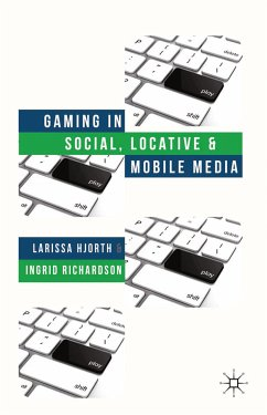 Gaming in Social, Locative and Mobile Media (eBook, PDF)