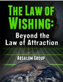 The Law of Wishing: Beyond the Law of Attraction (eBook, ePUB)