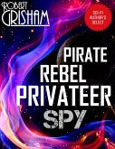 Pirate Rebel Privateer Spy (eBook, ePUB)
