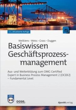 Basiswissen Geschäftsprozessmanagement - Weilkiens, Tim; Weiss, Christian; Grass, Andrea; Duggen, Kim Nena