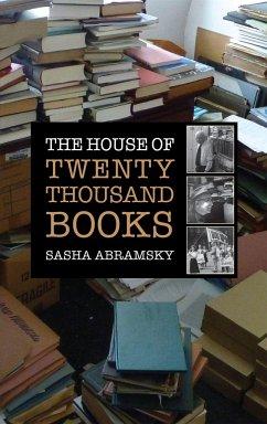 The House of Twenty Thousand Books - Abramsky, Sasha