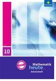 Mathematik heute 10. Arbeitsheft mit Lösungen. Hessen