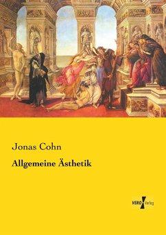 Allgemeine Ästhetik - Cohn, Jonas