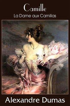 Camille (La Dame Aux Camilias) - Dumas, Alexandre