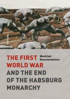 The First World War - Rauchensteiner, Manfried