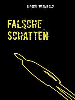 Falsche Schatten (eBook, ePUB) - Warmbold, Jürgen