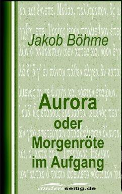 Aurora oder Morgenröte im Aufgang (eBook, ePUB) - Böhme, Jakob