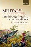 Military Culture and Popular Patriotism in Late Imperial Austria (eBook, PDF)