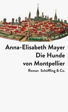 Die Hunde von Montpellier (eBook, ePUB) - Mayer, Anna-Elisabeth