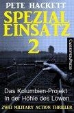 Spezialeinsatz Nr. 2 - Zwei Military Action Thriller (eBook, ePUB)