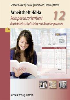 Arbeitsheft HöHa - kompetenzorientiert - Schmidthausen, Michael; Prause, Petra; Huesmann, Michael; Benen, Dieter; Martin, Michael