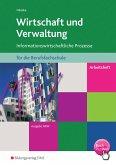 Wirtschaft und Verwaltung für die Berufsfachschule: Informationswirtschaftliche Prozesse: Arbeitsheft. Nordrhein-Westfalen