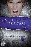 Vivere militare est - Leben heißt zu kämpfen / Sanguis Trilogie Bd.2