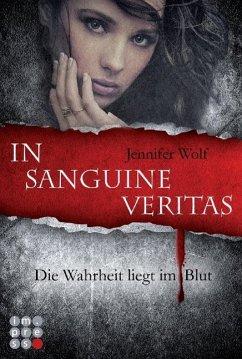 In sanguine veritas - Die Wahrheit liegt im Blut / Sanguis Trilogie Bd.1 - Wolf, Jennifer