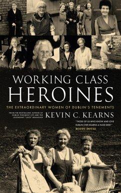 Working Class Heroines (eBook, ePUB) - Kearns, Kevin C.