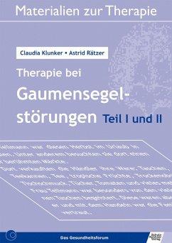 Therapie bei Gaumensegelstörungen Teil 1 und 2 (eBook, PDF) - Rätzer, Astrid; Klunker, Claudia
