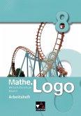 Mathe.Logo 8. Arbeitsheft. Wirtschaftsschule Bayern
