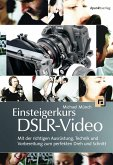 Einsteigerkurs DSLR-Video (eBook, PDF)