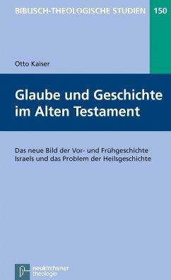 Glaube und Geschichte im Alten Testament (eBook, PDF) - Kaiser, Otto