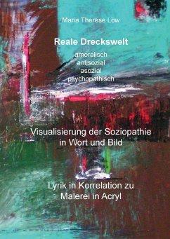 Reale Dreckswelt - amoralisch, antisozial, asozial, psychopathisch (eBook, ePUB)